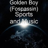 Sports and Music by Golden Boy (Fospassin)