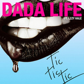 Tic Tic Tic by Dada Life