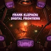 Digital Frontiers by Frank Klepacki