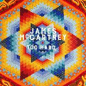 Too Hard by James McCartney