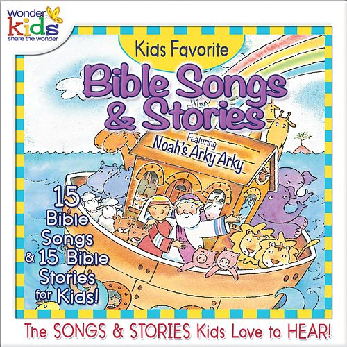 Kids Favorite Bible Songs & Stories: Noah's Arky Arky by Wonder Kids