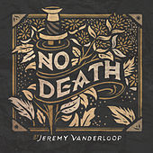 No Death by Jeremy Vanderloop