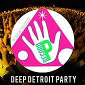 Deep Detroit Party by Various Artists