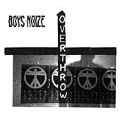 Overthrow by Boys Noize