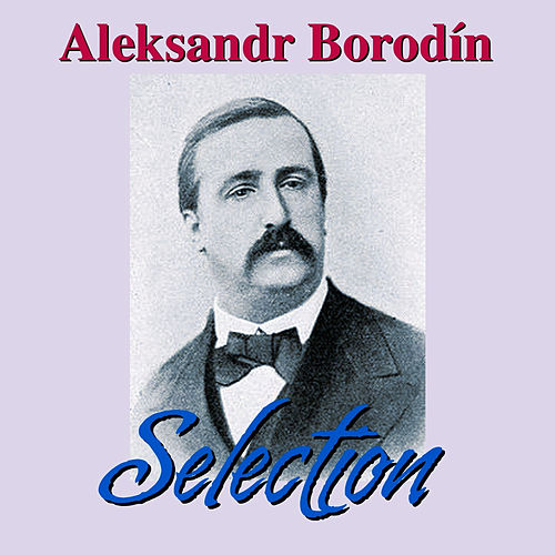 Aleksandr Borodín Selection by Berliner Symphoniker