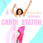 Shout out, Hallelujah by Candi Staton