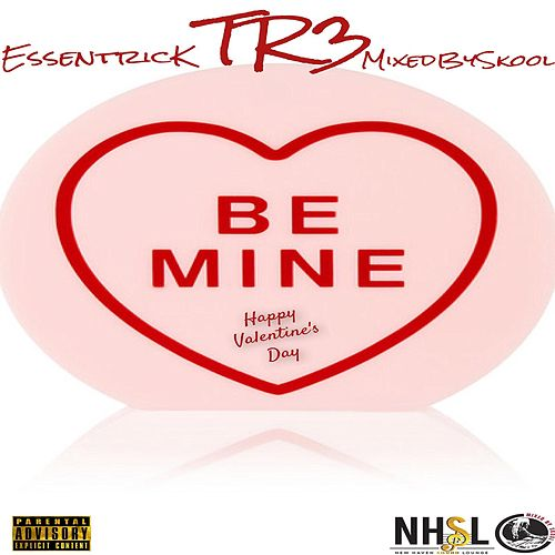 Be Mine (feat. Essentrick & MixedBySkool) by Tr3