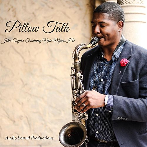 Pillow Talk (feat. Nate Myers, IV) by John Taylor