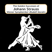 The Golden Successes of Johann Strauss by Rudolf Moralt