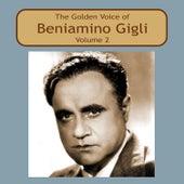 The Golden Voice of Beniamino Gigli, Vol. 2 by Beniamino Gigli