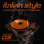 Italian Style Everlasting Italo Dance Compilation, Vol. 3 by Various Artists