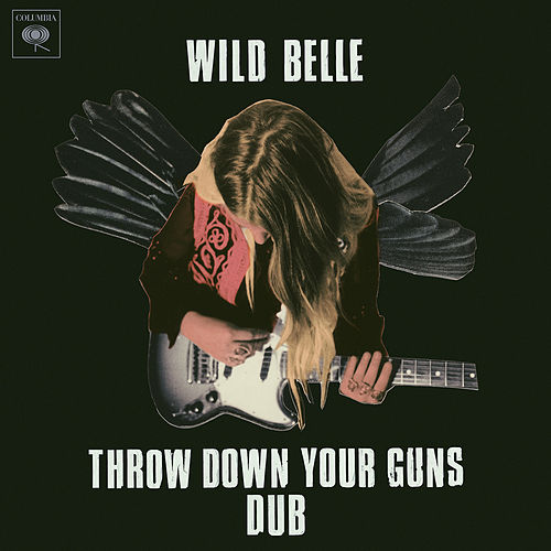 Throw Down Your Guns (Dub) by Wild Belle