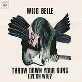 Throw Down Your Guns (Live from WFUV) by Wild Belle