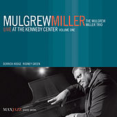 Live at the Kennedy Center, Vol. 1 by Mulgrew Miller