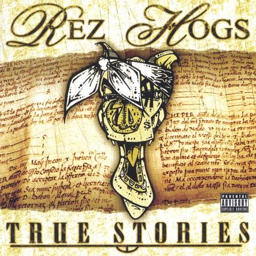 True Stories by Rezhogs