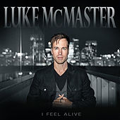 I Feel Alive by Luke McMaster