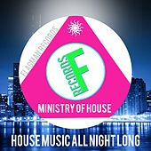 House Music All Night Long Ministry of House Compilation - EP by Various Artists