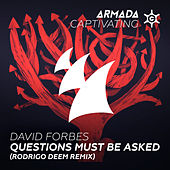 Questions Must Be Asked (Rodrigo Deem Remix) by David Forbes