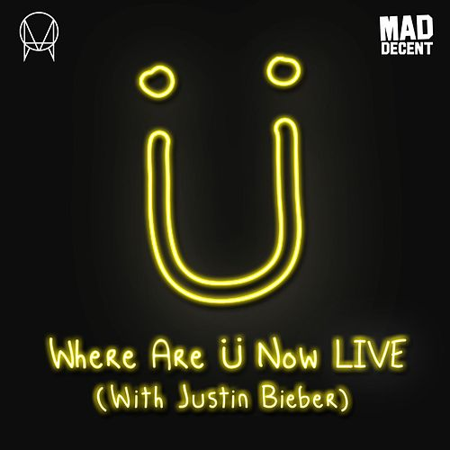 Where Are Ü Now (with Justin Bieber) (2016 Live Edit) by Diplo
