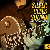 Silver Bells Sound with the Ventures by The Ventures