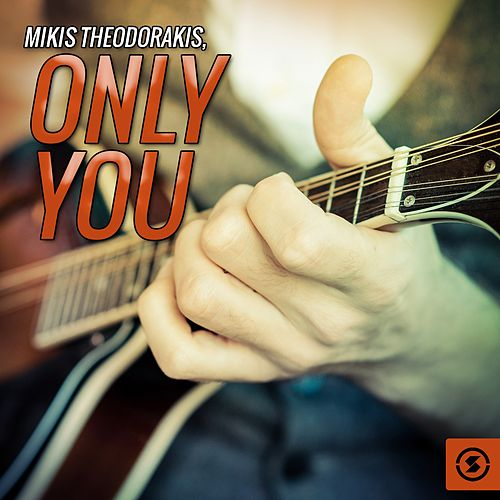Only You von Mikis Theodorakis (Μίκης Θεοδωράκης)
