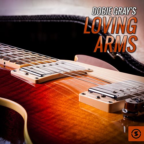 Loving Arms by Dobie Gray