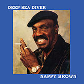 Deep Sea Diver by Nappy Brown