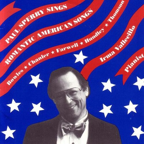 Paul Sperry Sings Romantic American Songs by Paul Sperry