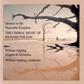 Stresses in the Peaceable Kingdom by William Appling Singers & Orchestra
