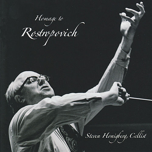 Homage to Rostropovich by Steven Honigberg