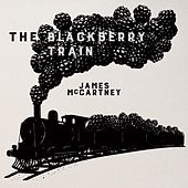 The Blackberry Train by James McCartney