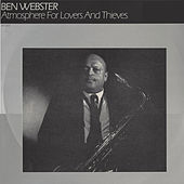 Atmosphere for Lovers and Thieves von Ben Webster