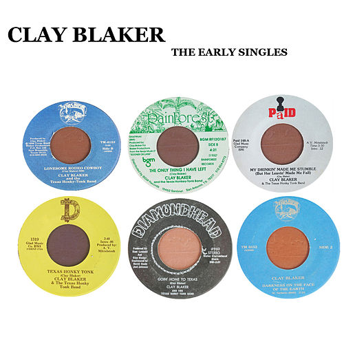 The Early Singles by Clay Blaker