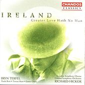 IRELAND: Vexilla Regis / Greater Love Hath No Man / A London Overture / The Holy Boy / Epic March by Various Artists