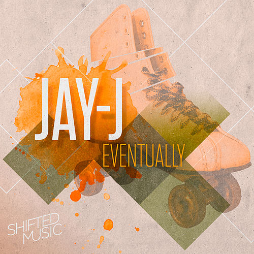 Eventually by Jay-J