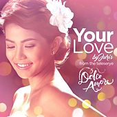 Your Love (Dolce Amore Teleserye Theme) - Single by Juris