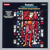 RESPIGHI: Church Windows / Brazilian Impressions by Geoffrey Simon