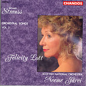 STRAUSS, R.: Orchestral Songs, Vol. 2 by Felicity Lott