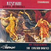 RESPIGHI: Sinfonia drammatica by Edward Downes