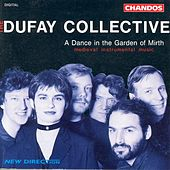 DANCE IN THE GARDEN OF MIRTH (A) - Medieval Instrumental Music by Dufay Collective