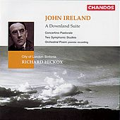 IRELAND: Downland Suite (A) / Orchestral Poem / Concertino Pastorale / 2 Symphonic Studies by Richard Hickox