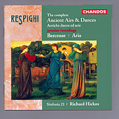 RESPIGHI: Ancient Airs and Dances (Complete) / Berceuse / Aria von Richard Hickox