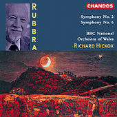 RUBBRA: Symphonies Nos. 2 and 6 by Richard Hickox