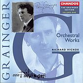 GRAINGER: Grainger Edition, Vol. 1: Orchestral Works by Richard Hickox