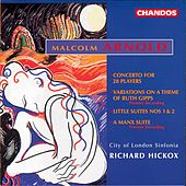 ARNOLD, M.: Little Suites Nos. 1-3 / Concerto for 28 Players / Variations on a Theme of Ruth Gipps by Richard Hickox