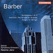 Symphonies Nos. 1 and 2 / The School for Scandal / Adagio for Strings by Neeme Jarvi