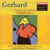 GERHARD, R.: Concerto for Orchestra / Symphony No. 2 by Matthias Bamert