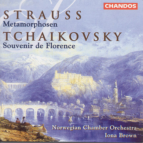 TCHAIKOVSKY: Souvenir de Florence (arr. for string orchestra)  / STRAUSS, R.: Metamorphosen by Iona Brown
