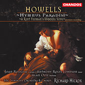HOWELLS: Hymnus Paradisi / A Kent Yeoman's Wooing Song by Various Artists