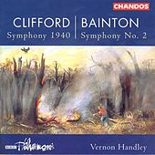 CLIFFORD: Symphony 1940 / BAINTON: Symphony No. 2 / GOUGH: Serenade by Vernon Handley
